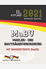 MaBV - Makler- und Bauträgerverordnung: Mit Baugesetzbuch - BauGB (Aktuelle Gesetze 2021) (German Edition) Kindle Edition