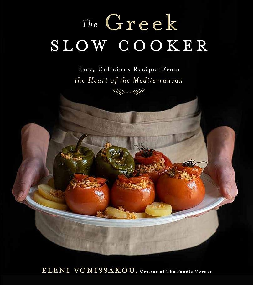 ばかげているランドマークスイッチThe Greek Slow Cooker: Easy, Delicious Recipes From the Heart of the Mediterranean (English Edition)