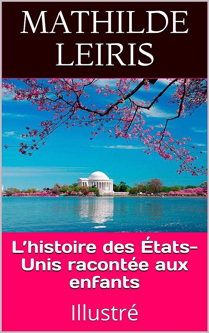 成分バリー委託L'histoire des états-Unis racontée aux enfants: Illustré (French Edition)