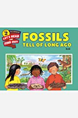 Fossils Tell of Long Ago (Let's-Read-and-Find-Out Science 2) Kindle Edition