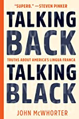 Talking Back, Talking Black: Truths About America's Lingua Franca Kindle Edition