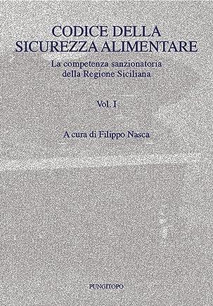 CODICE DELLA SICUREZZA  ALIMENTARE: La competenza sanzionatoria  della Regione Siciliana   Vol. I