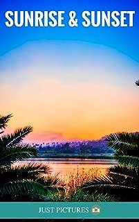 Sunrise & Sunset: Just Pictures!