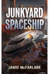 Junkyard Spaceship (Junkyard Pirate Book 3) Kindle Edition