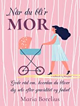 Når du bli'r mor (Danish Edition)