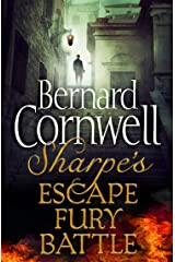 Sharpe 3-Book Collection 4: Sharpe's Escape, Sharpe's Fury, Sharpe's Battle (Sharpe Series) Kindle Edition
