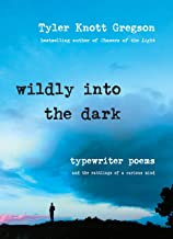 Wildly into the Dark: Typewriter Poems and the Rattlings of a Curious Mind