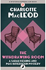 The Withdrawing Room (Sarah Kelling and Max Bittersohn Mysteries) Kindle Edition