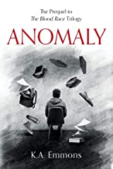 Anomaly: (The Blood Race Prequel, Book 4) Kindle Edition