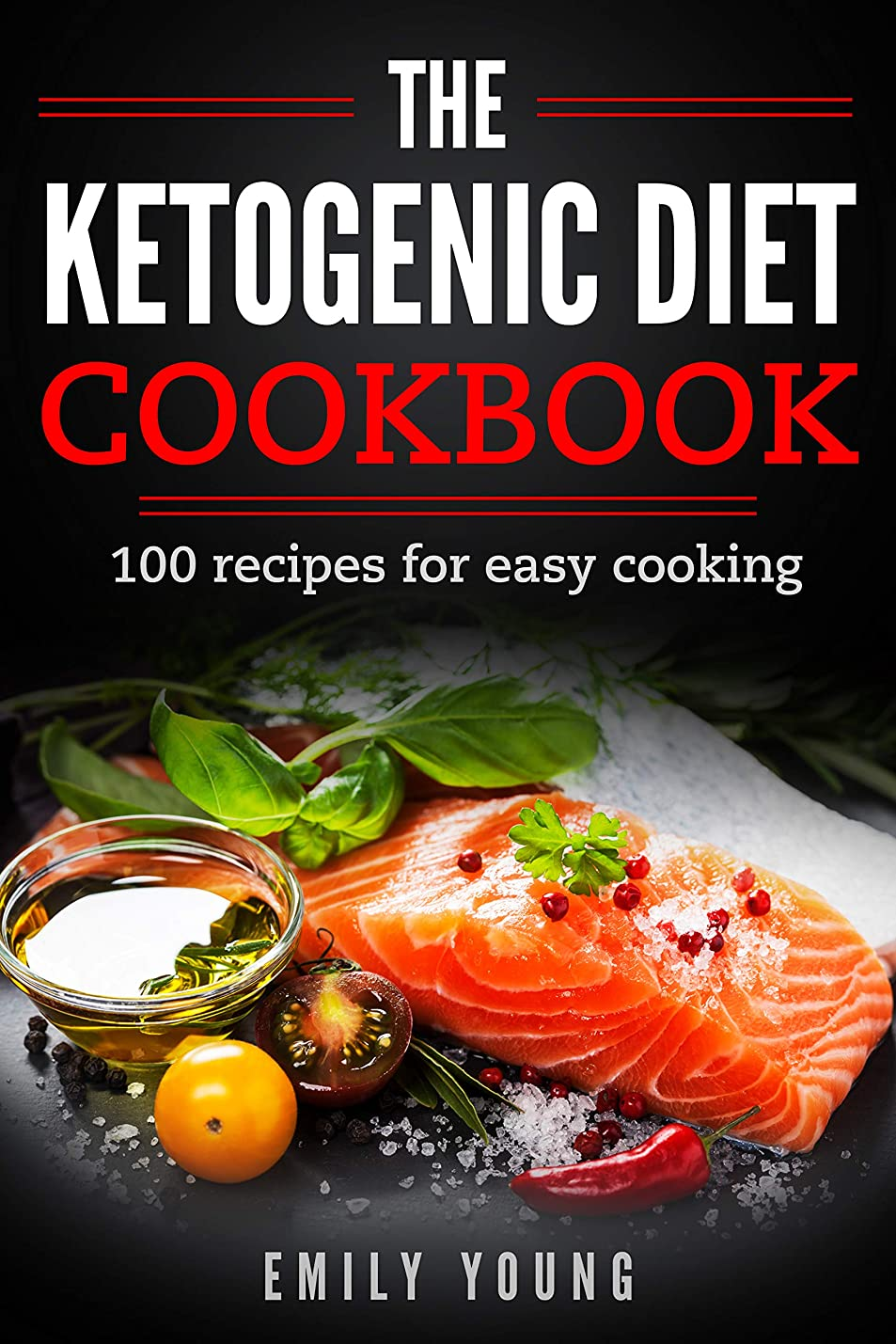 Ketogenic diet cookbook:  100 recipes for easy cooking.: keto diet, keto, keto diet menu, keto diet recipes, keto foods, keto meals, ketogenic diet menu, keto diet, food list (English Edition)