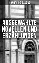 Ausgewählte Novellen und Erzählungen: Katharina von Medici + Die dreißig tolldreisten Geschichten: Band 1 bis 3 + Die Börse + El Verdugo und mehr (German Edition)