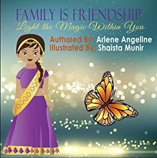 Family is Friendship: Light the Magic Within You
