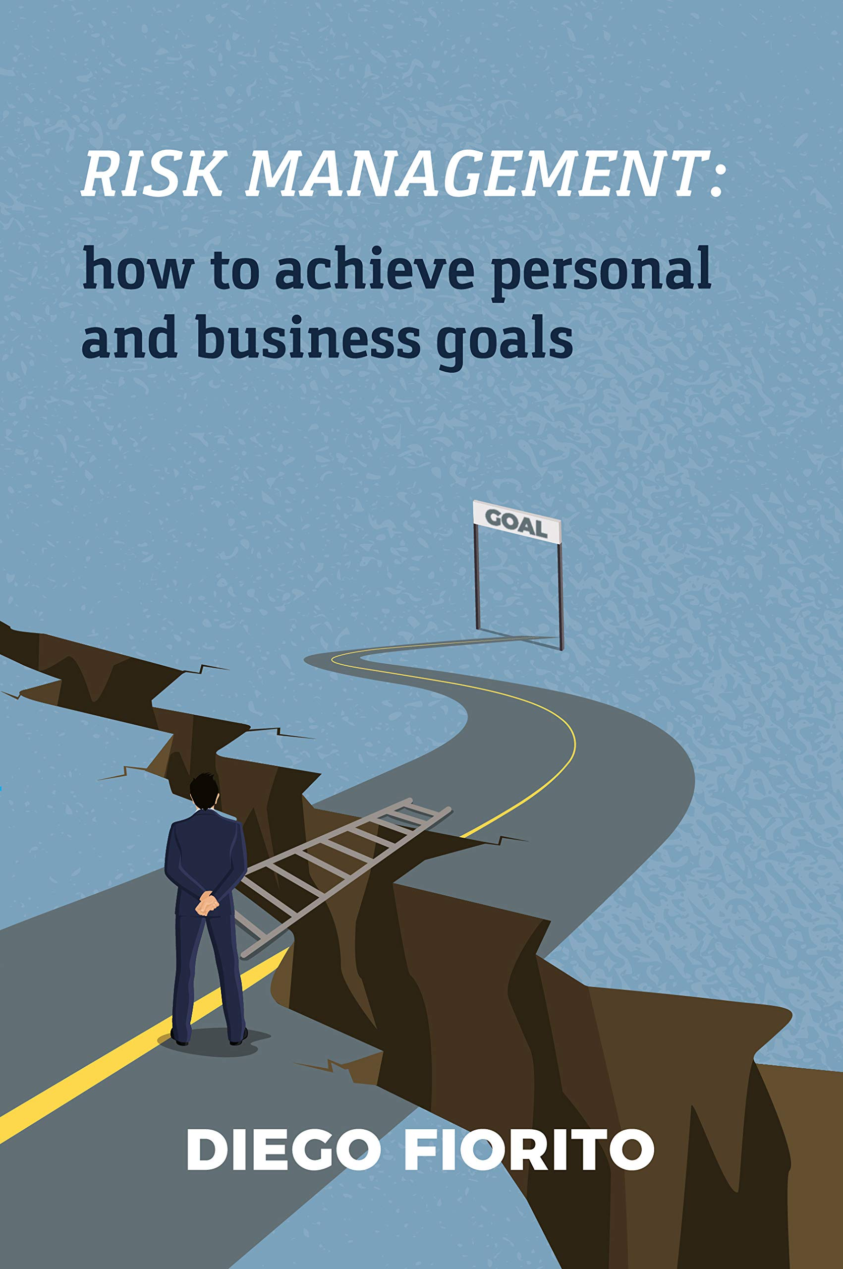 Risk Management: how to achieve personal and business goals