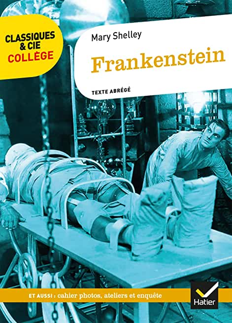 Frankenstein: avec un groupement de documents sur la figure du savant