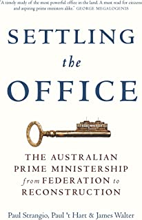 Settling the Office: The Australian Prime Ministership from Federation to Reconstruction