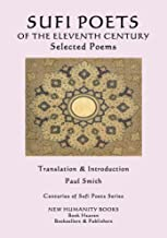 Sufi Poets of the Eleventh Century: Selected Poems (Centuries of Sufi Poets Series Book 2)