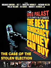 The Best Democracy Money Can Buy: The Case of the Stolen Election