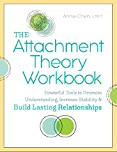 The Attachment Theory Workbook: Powerful Tools to Promote Understanding, Increase Stability, and Build Lasting Relationships PDF