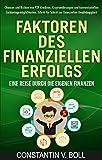 Faktoren des finanziellen Erfolgs: Finanzielle Freiheit durch gezielten Verm�gensaufbau mit der Macht unserer Gedanken. P2P-Krediten, Kryptow�hrungen, konventionelle Geldanlage.