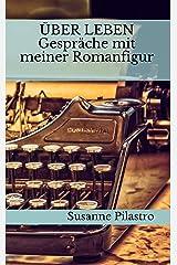 ÜBER LEBEN - Gespräche mit meiner Romanfigur Kindle Ausgabe