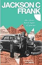 Jackson C Frank: The Clear Hard Light of Genius