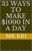 35 Ways to Make $1000 in a Day (English Edition)