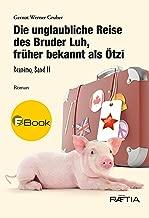 Die unglaubliche Reise des Bruder Luh, früher bekannt als Ötzi: Reanimo, Band 2 (German Edition)