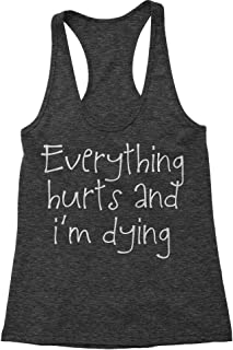 Everything Hurts and I'm Dying Triblend Racerback Tank Top for Women
