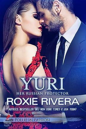 Roxie Rivera - Her Russian Protector 03. Yuri (2019)