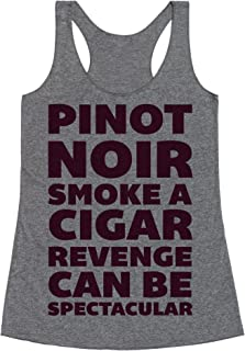 LookHUMAN Pinot Noir Smoke A Cigar Revenge Can Be Spectacular Heathered Gray Women's Racerback Tank