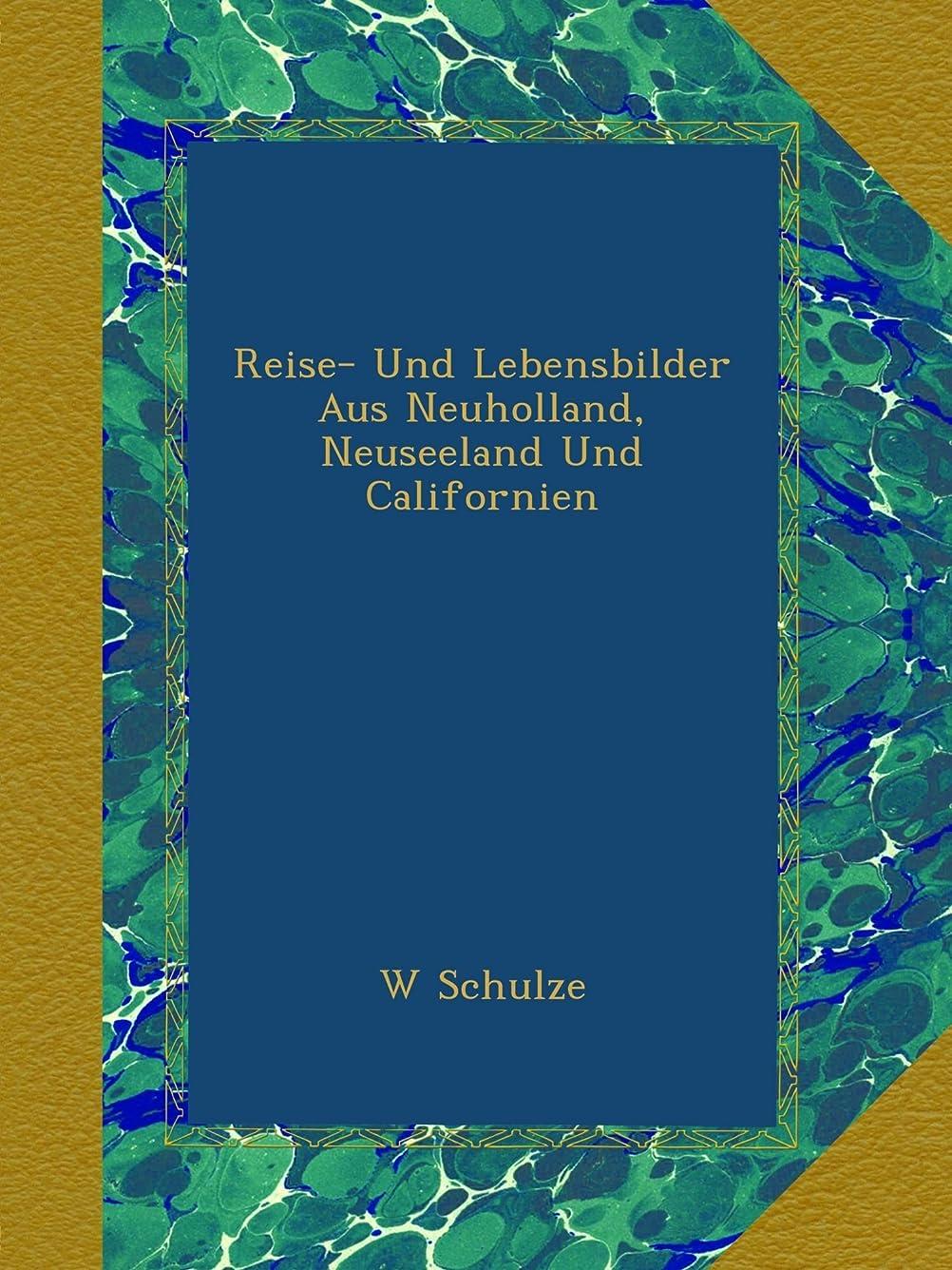 倒産半球津波Reise- Und Lebensbilder Aus Neuholland, Neuseeland Und Californien