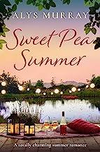 Sweet Pea Summer: A totally charming summer romance (Full Bloom Farm)
