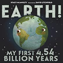 Earth! My First 4.54 Billion Years: Our Universe, Book 1