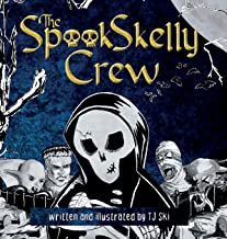The Spook Skelly Crew: A Spooky, Scary Halloween Book for Kids