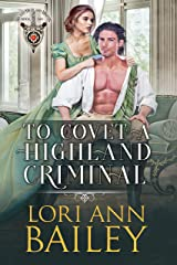 To Covet a Highland Criminal (Wicked Highland Misfits Book 2) Kindle Edition