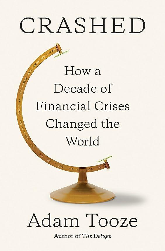 トロリー葬儀怠けたCrashed: How a Decade of Financial Crises Changed the World (English Edition)