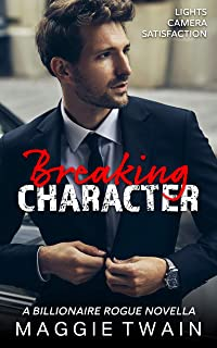 Breaking Character: A Billionaire Rogue Novella