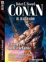 La torre dell'elefante: Conan il Cimmero 2 (Conan il Barbaro) (Italian Edition)