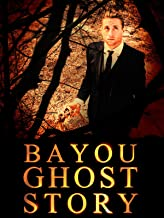 Best bayou ghost movie Reviews