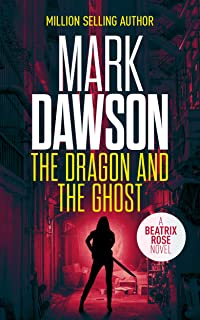 The Dragon and the Ghost (Previously Published as Hong Kong Stories): A Beatrix Rose Thriller