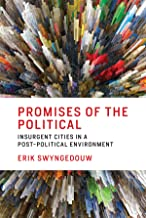 Promises of the Political: Insurgent Cities in a Post-Political Environment (The MIT Press)