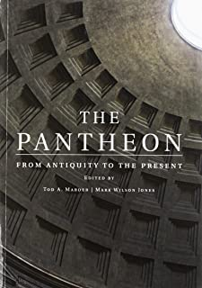 The Pantheon: From Antiquity to the Present