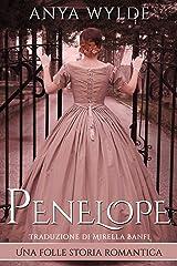 Penelope: Una folle storia romantica (Italian Edition) Formato Kindle