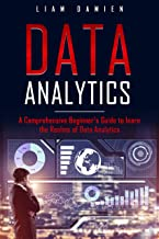 DATA ANALYTICS: A Comprehensive Beginner's Guide to Learn the Realms of Data Analytics (English Edition)