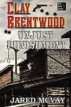 Unjust Punishment (Clay Brentwood Book 2)