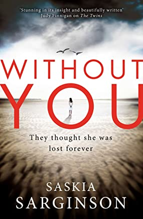 Without You: An emotionally turbulent thriller by Richard & Judy bestselling author (English Edition)