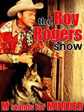 "The Roy Rogers Show - ""M Stands For Murder"""
