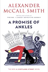 A Promise of Ankles: 44 Scotland Street (14) (The 44 Scotland Street) Kindle Edition