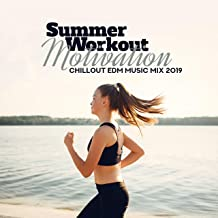 Summer Workout Motivation Chillout EDM Music Mix 2019