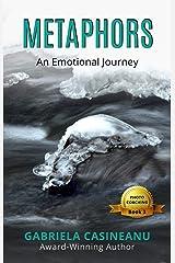 Metaphors: An Emotional Journey (Self-Coaching) Kindle Edition